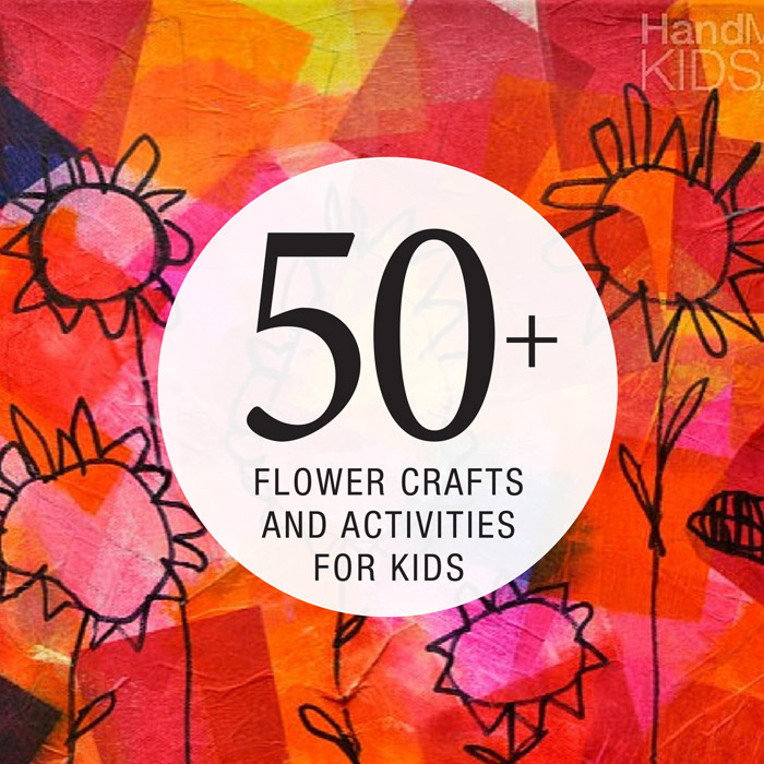 50 fabulous flower crafts for kids