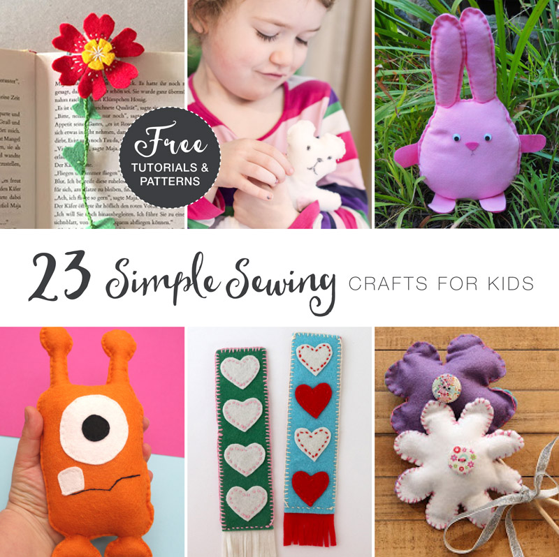 Easy sewing crafts for kids with free patterns and tutorials